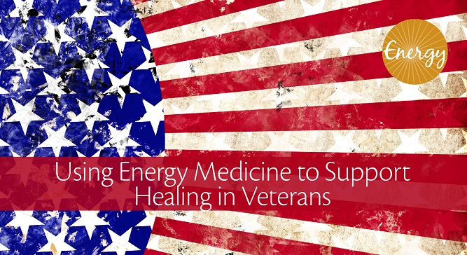 Using Energy Medicine to Support Healing in Veterans 01